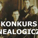 [konkurs genealogiczny] Opowiedz nam o tym, jak Twoi przodkowie walczyli o niepodległość