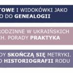 [lipcowy numer More Maiorum] Nietypowe źródła do badań rodzinnych i kwerendy w ukraińskich archiwach